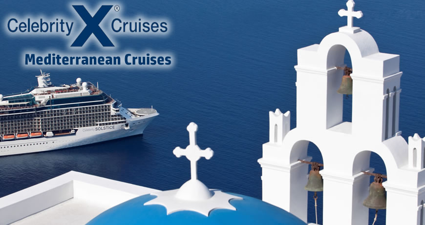 Celebrity Cruises To The Mediterranean