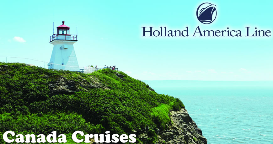 Holland America Cruises to Canada & New England
