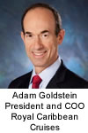 Adam Goldstein President and COO Royal Caribbean Cruises