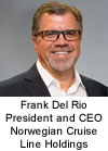 Frank Del Rio President and CEO Norwegian Cruise Line Holdings